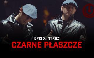 """Epis i Intruz z klipem """"Czarne płaszcze""""!"""