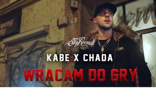 """Kabe x Chada z klipem """"Wracam do gry"""""""