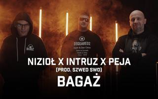 """Nizioł, Intruz i Peja z singlem """"Bagaż"""""""